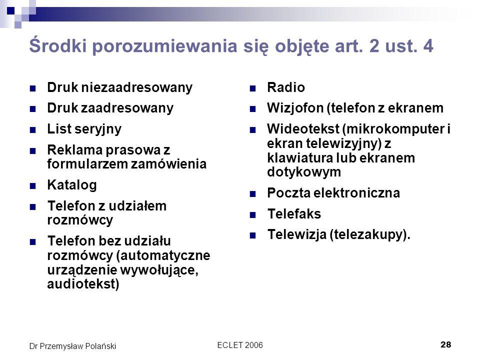ECLET 200628 Dr Przemysław Polański Środki porozumiewania się objęte art. 2 ust. 4 Druk niezaadresowany Druk zaadresowany List seryjny Reklama prasowa