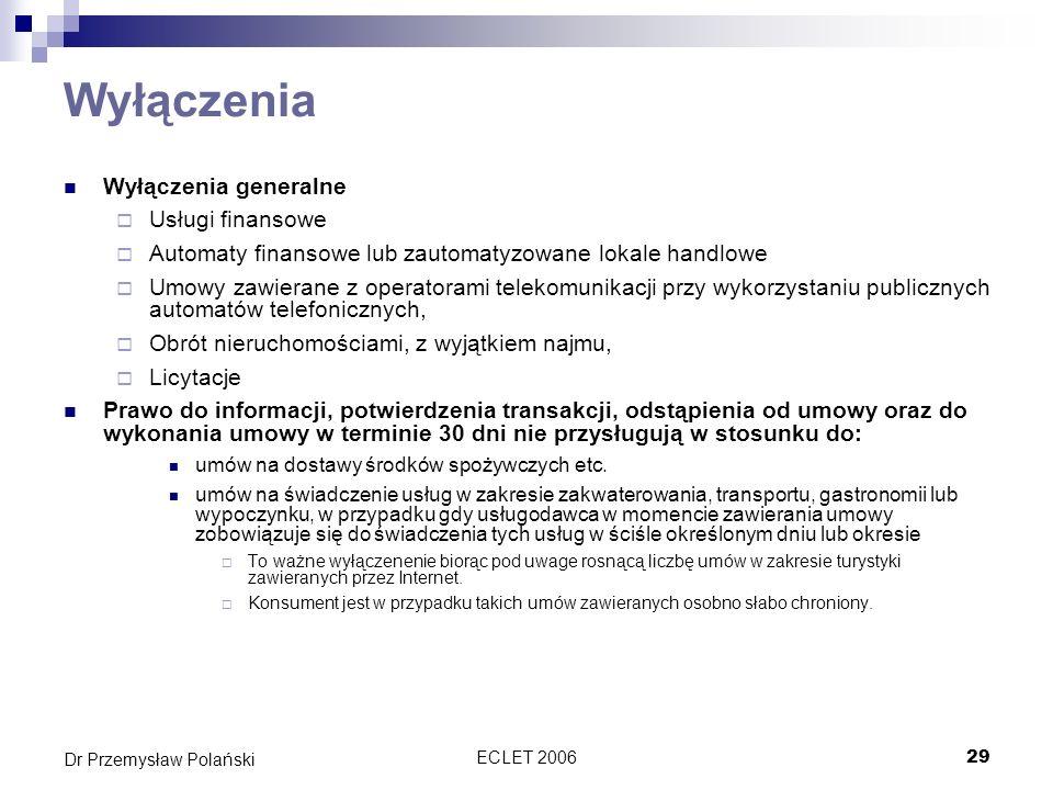 ECLET 200629 Dr Przemysław Polański Wyłączenia Wyłączenia generalne Usługi finansowe Automaty finansowe lub zautomatyzowane lokale handlowe Umowy zawi
