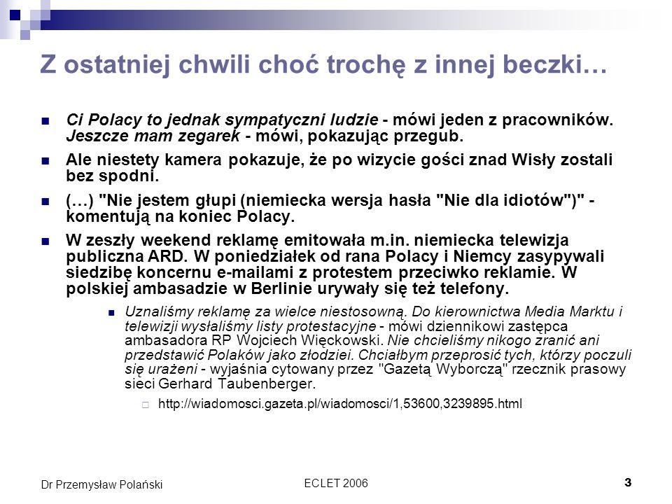 ECLET 200634 Dr Przemysław Polański Prawo do informacji w dyrektywie o handlu elektronicznym Wymagane informacje ogólne (art.5): Nazwa firmy Adres geograficzny siedziby Dane szczegółowe wraz z adresem emailowym Numer wpisu w rejestrze, jeśli jest wpisany Dane o organach nadzorczych, jeśli takowe są Dodatkowe dane w przypadku zawodów regulowanych Numer identyfikacji podatkowej dla potrzeb VATu Wymagane informacje odnośnie cen: Ceny jednoznaczne i zrozumiałe Czy wliczone są podatki oraz koszty dostawy