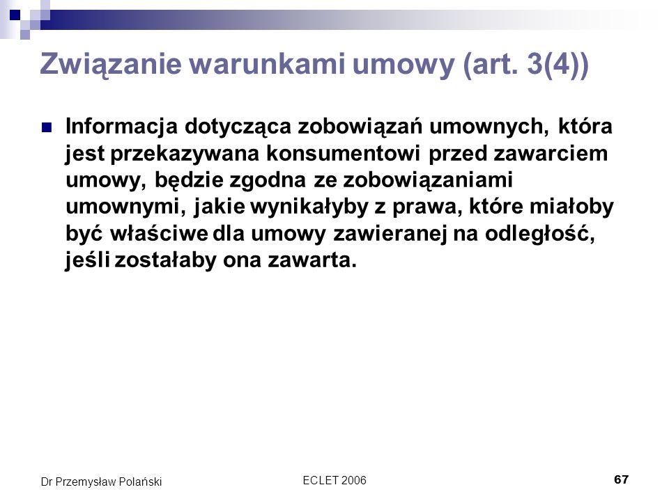 ECLET 200667 Dr Przemysław Polański Związanie warunkami umowy (art. 3(4)) Informacja dotycząca zobowiązań umownych, która jest przekazywana konsumento