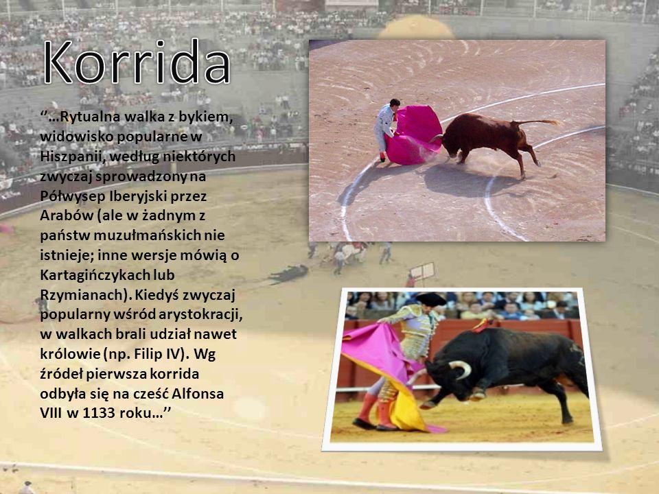 …Rytualna walka z bykiem, widowisko popularne w Hiszpanii, według niektórych zwyczaj sprowadzony na Półwysep Iberyjski przez Arabów (ale w żadnym z państw muzułmańskich nie istnieje; inne wersje mówią o Kartagińczykach lub Rzymianach).