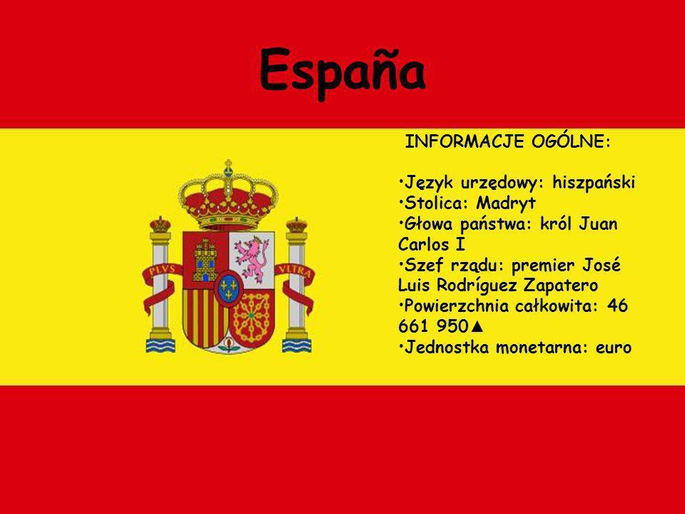 España INFORMACJE OGÓLNE: Język urzędowy: hiszpański Stolica: Madryt Głowa państwa: król Juan Carlos I Szef rządu: premier José Luis Rodríguez Zapater