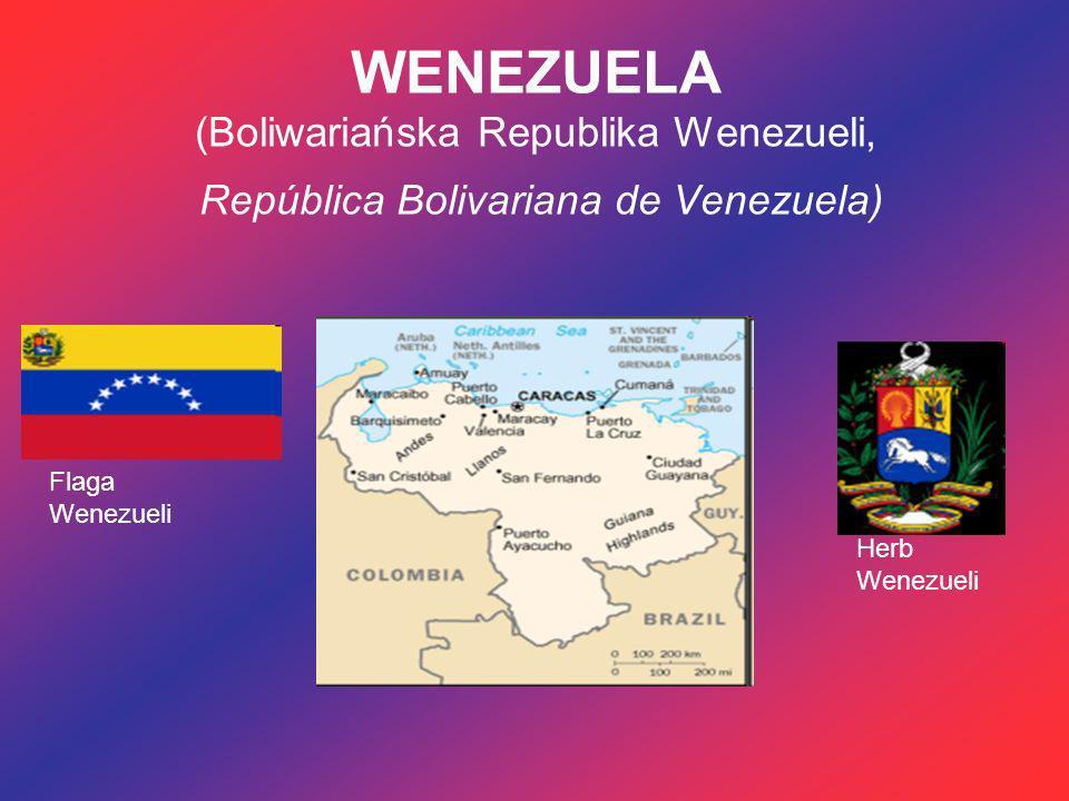 WENEZUELA (Boliwariańska Republika Wenezueli, República Bolivariana de Venezuela) Flaga Wenezueli Herb Wenezueli
