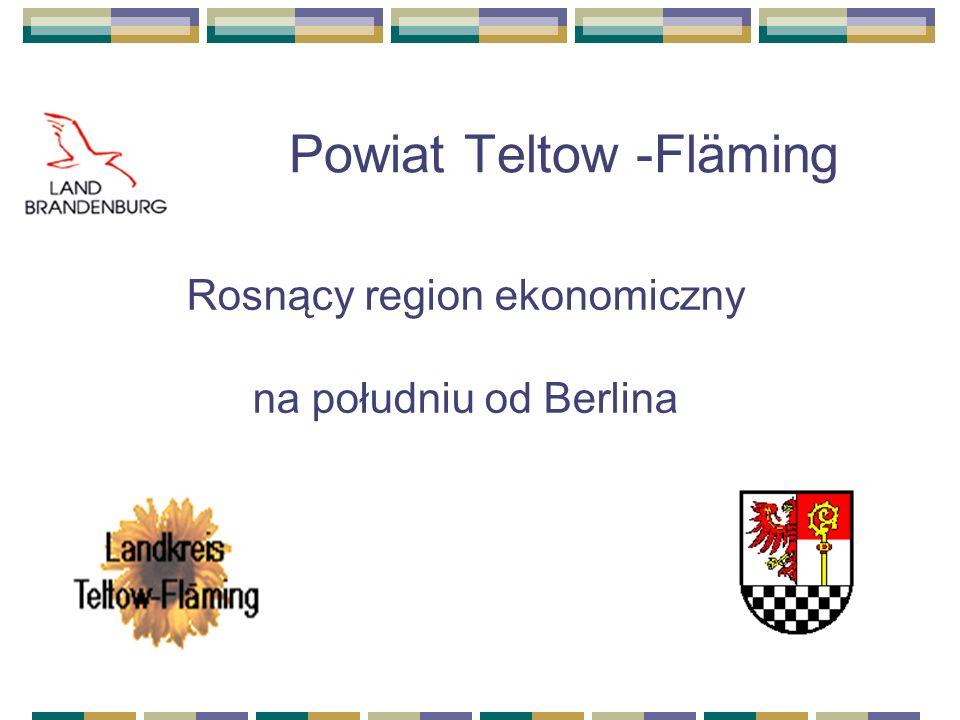 Powiat Teltow -Fläming Rosnący region ekonomiczny na południu od Berlina
