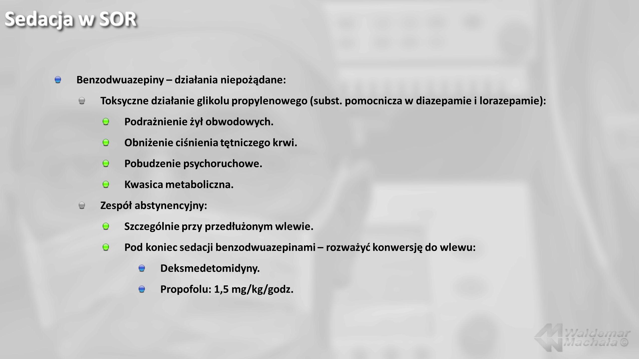 Benzodwuazepiny – działania niepożądane: Toksyczne działanie glikolu propylenowego (subst. pomocnicza w diazepamie i lorazepamie): Podrażnienie żył ob