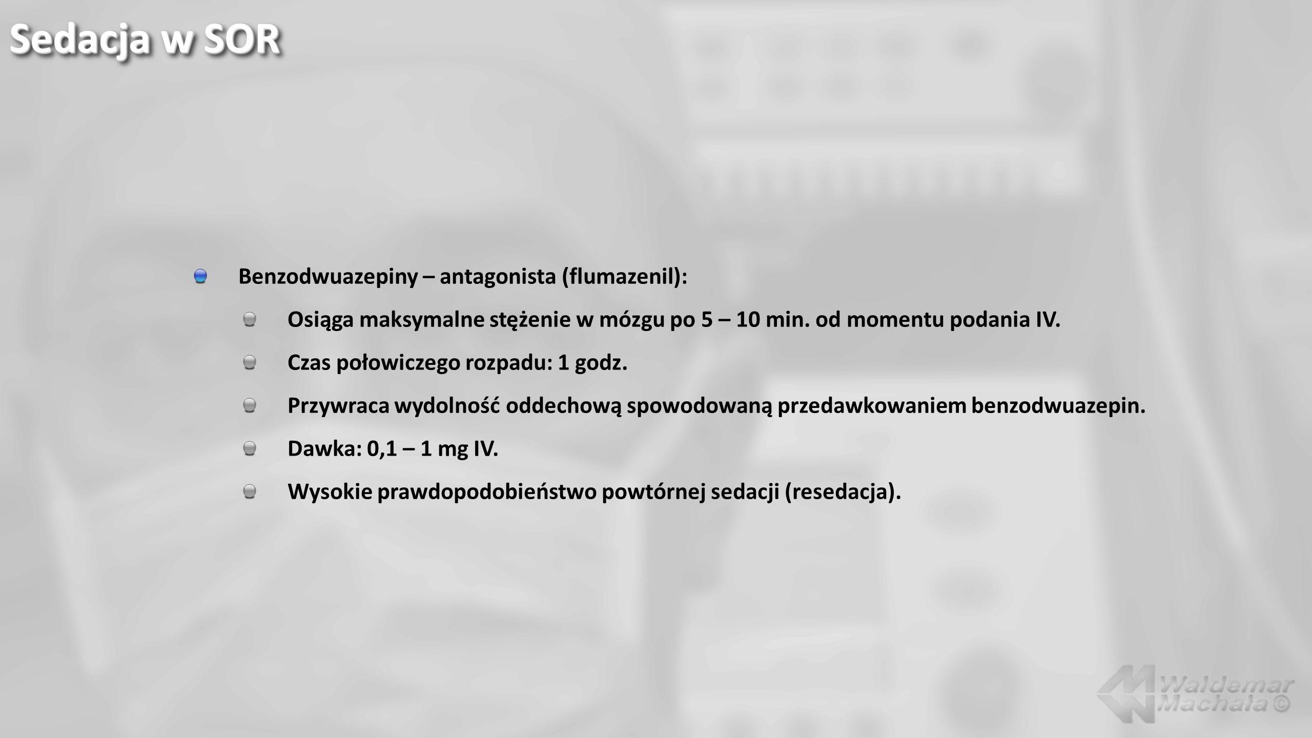 Benzodwuazepiny – antagonista (flumazenil): Osiąga maksymalne stężenie w mózgu po 5 – 10 min. od momentu podania IV. Czas połowiczego rozpadu: 1 godz.