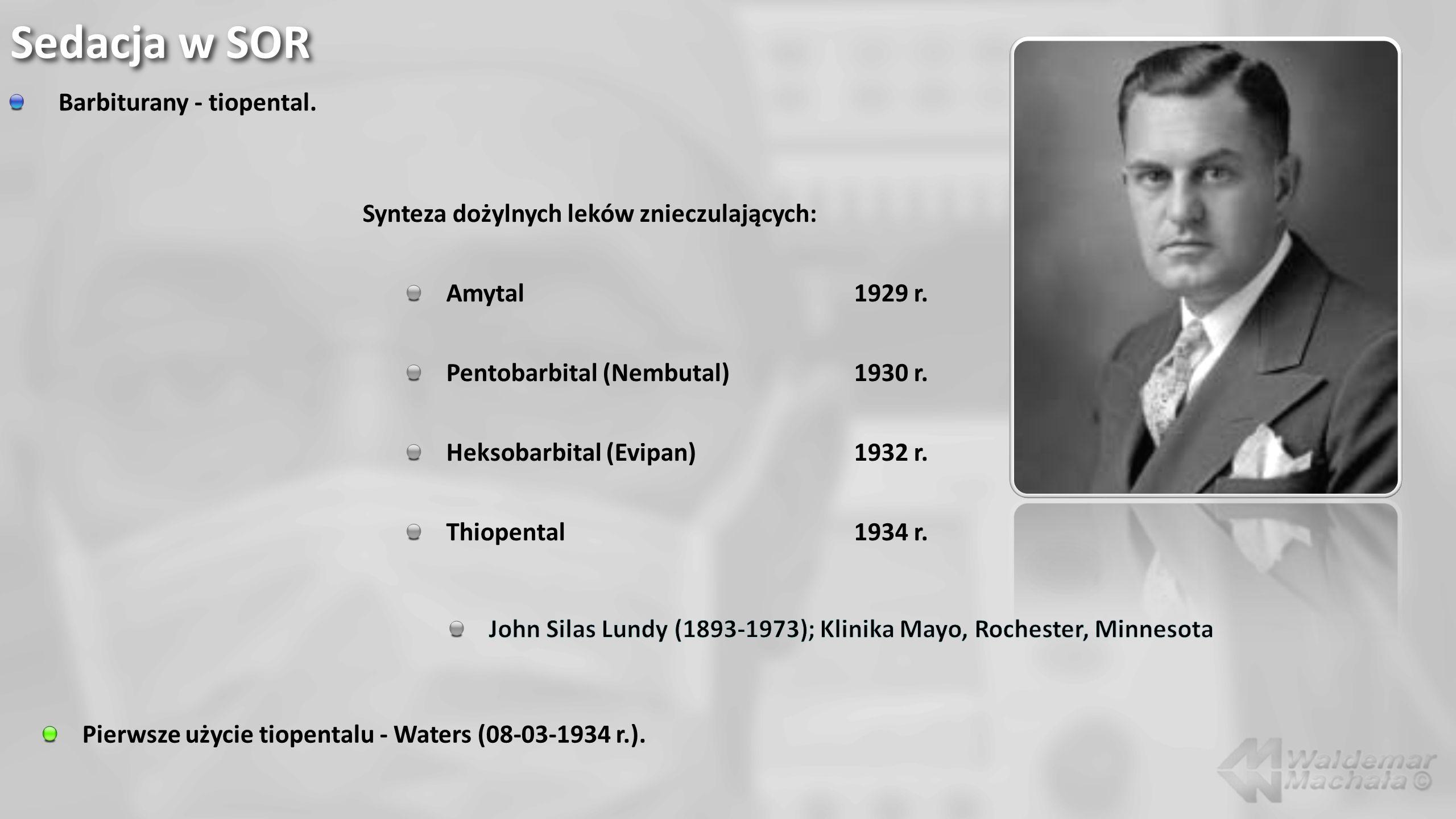 Sedacja w SOR Barbiturany - tiopental. Synteza dożylnych leków znieczulających: Amytal1929 r. Pentobarbital (Nembutal)1930 r. Heksobarbital (Evipan)19
