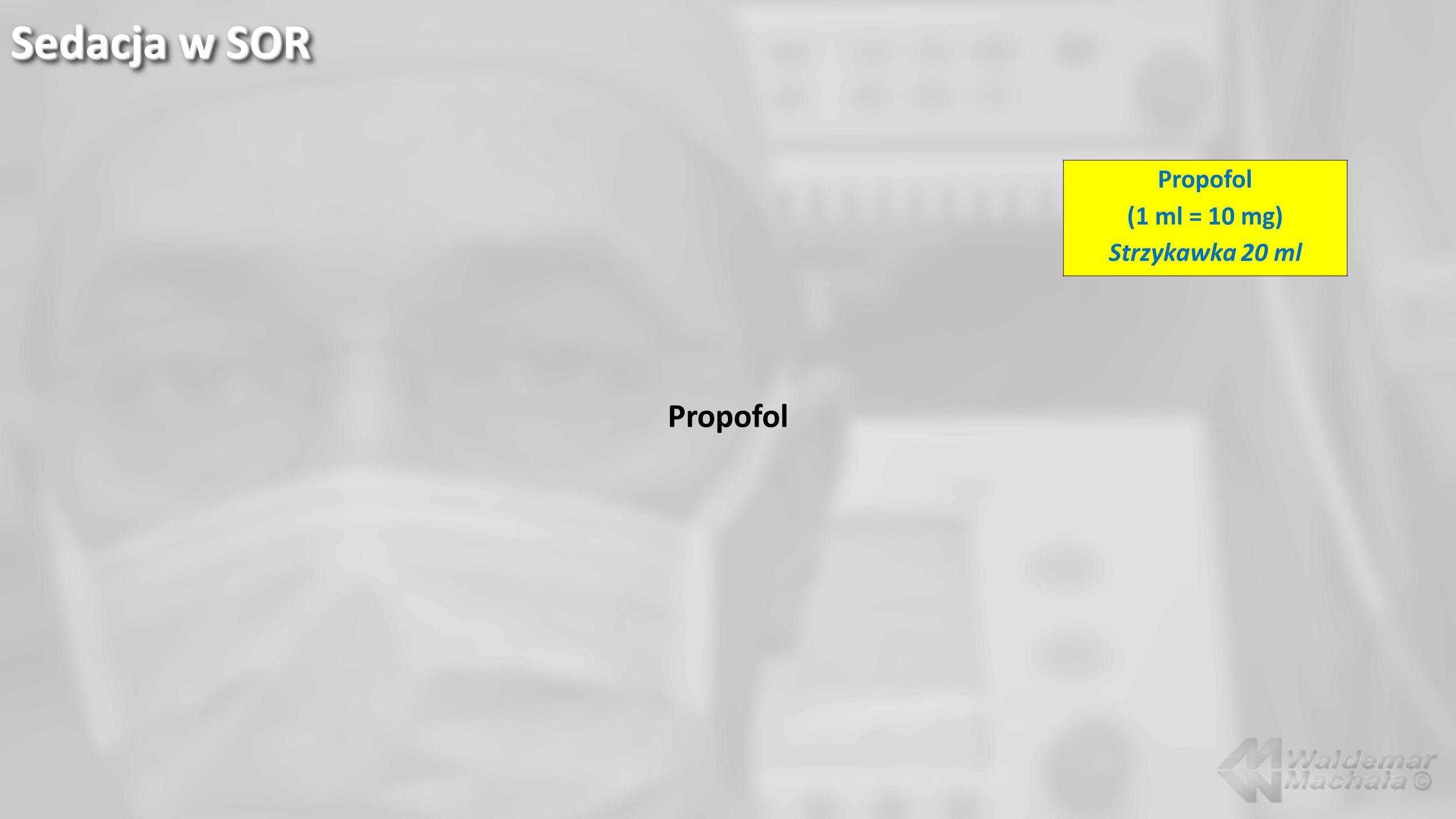 Propofol Sedacja w SOR Propofol (1 ml = 10 mg) Strzykawka 20 ml
