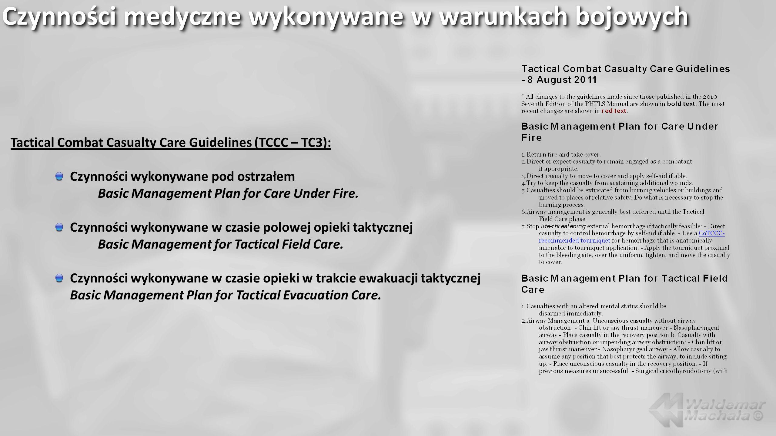 Czynności medyczne wykonywane w warunkach bojowych Tactical Combat Casualty Care Guidelines (TCCC – TC3): Czynności wykonywane pod ostrzałem Basic Man