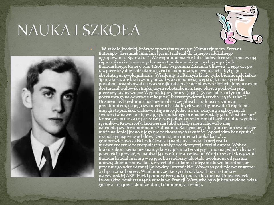 W szkole średniej, którą rozpoczął w roku 1931 (Gimnazjum im. Stefana Batorego - kierunek humanistyczny) należał do tajnego radykalnego ugrupowania