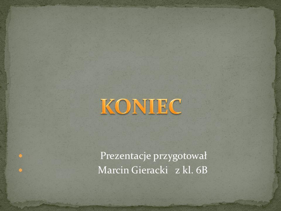 Prezentacje przygotował Marcin Gieracki z kl. 6B