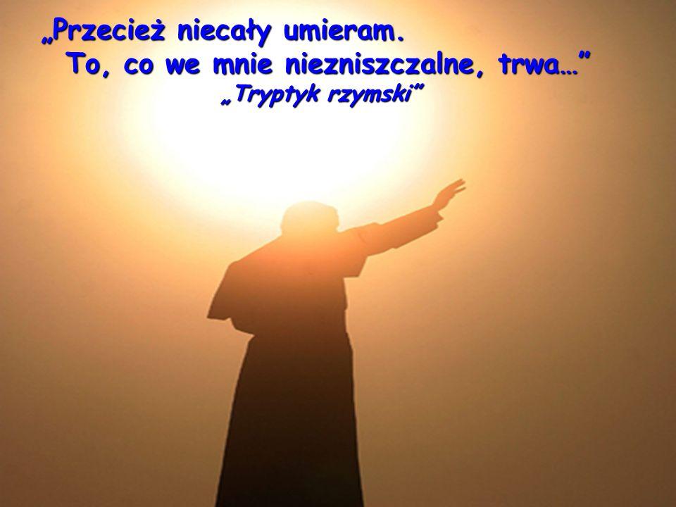 Przecież niecały umieram. To, co we mnie niezniszczalne, trwa… Tryptyk rzymski
