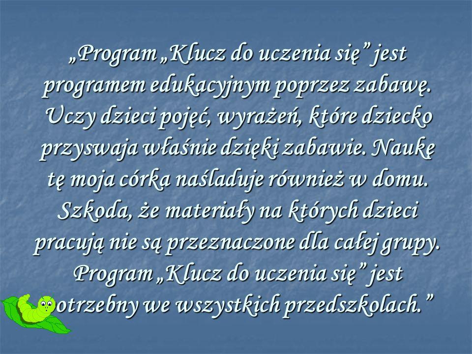 Program Klucz do uczenia się jest programem edukacyjnym poprzez zabawę.