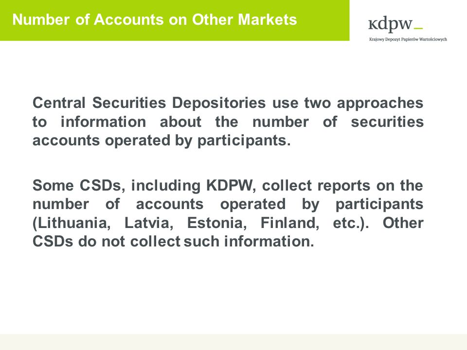 Securities Accounts: International Comparison Source: ECSDA based on CSD data. End of 2010 data.
