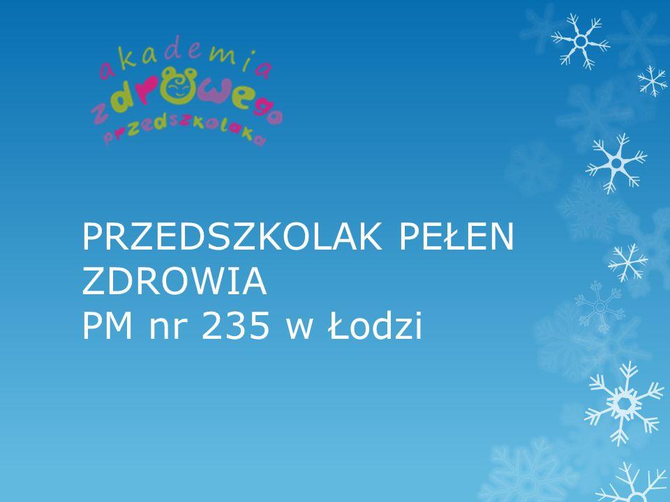 PRZEDSZKOLAK PEŁEN ZDROWIA PM nr 235 w Łodzi