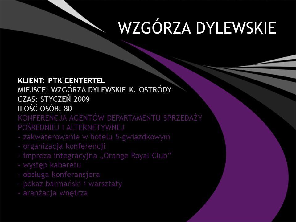 WZGÓRZA DYLEWSKIE KLIENT: PTK CENTERTEL MIEJSCE: WZGÓRZA DYLEWSKIE K.