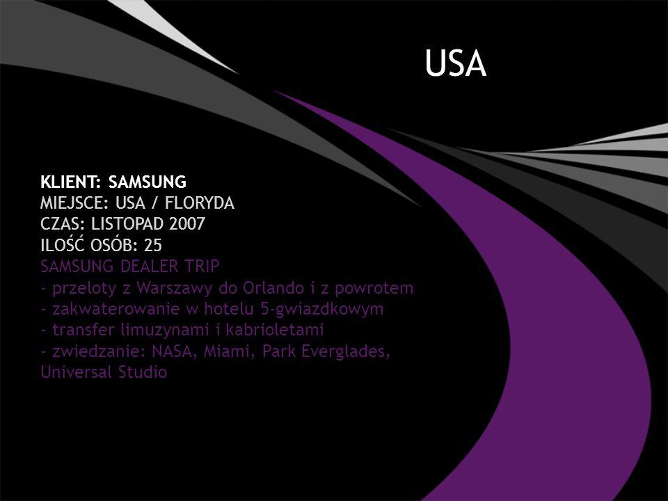 USA KLIENT: SAMSUNG MIEJSCE: USA / FLORYDA CZAS: LISTOPAD 2007 ILOŚĆ OSÓB: 25 SAMSUNG DEALER TRIP - przeloty z Warszawy do Orlando i z powrotem - zakw