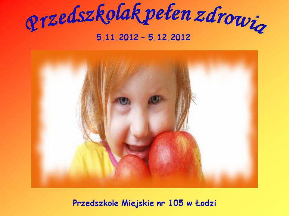 5.11.2012 – 5.12.2012 Przedszkole Miejskie nr 105 w Łodzi