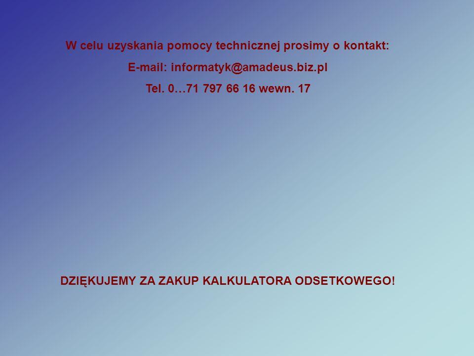W celu uzyskania pomocy technicznej prosimy o kontakt: E-mail: informatyk@amadeus.biz.pl Tel.