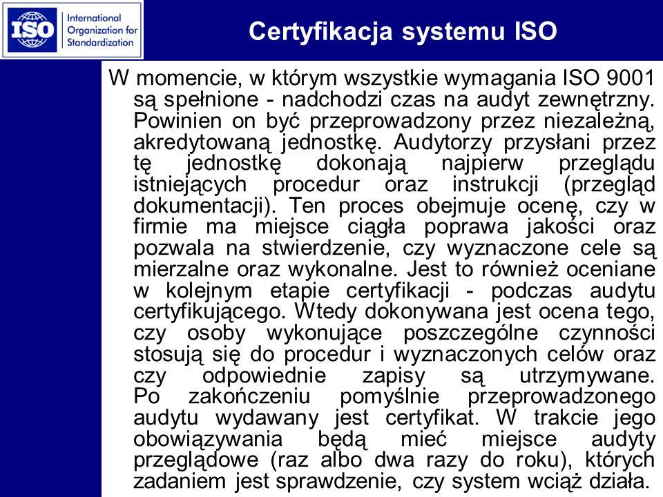 Certyfikacja systemu ISO W momencie, w którym wszystkie wymagania ISO 9001 są spełnione - nadchodzi czas na audyt zewnętrzny. Powinien on być przeprow