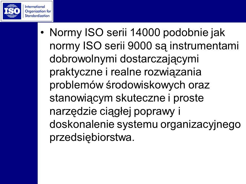 Normy ISO serii 14000 podobnie jak normy ISO serii 9000 są instrumentami dobrowolnymi dostarczającymi praktyczne i realne rozwiązania problemów środow