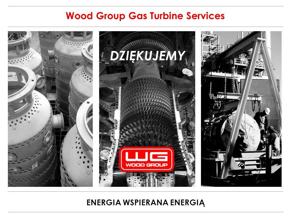ENERGIA WSPIERANA ENERGIĄ Wood Group Gas Turbine Services DZIĘKUJEMY