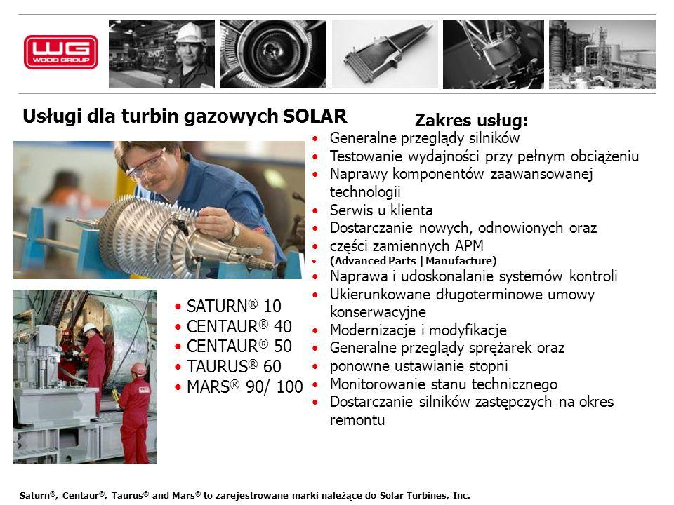 Usługi dla turbin gazowych SOLAR Generalne przeglądy silników Testowanie wydajności przy pełnym obciążeniu Naprawy komponentów zaawansowanej technolog