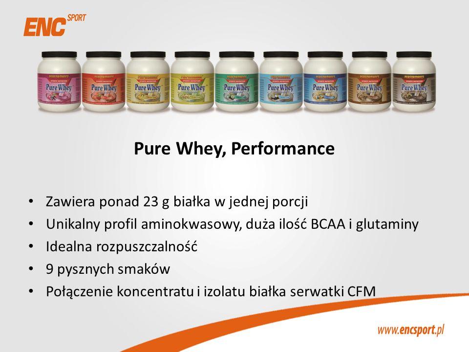 Pure Whey, Performance Zawiera ponad 23 g białka w jednej porcji Unikalny profil aminokwasowy, duża ilość BCAA i glutaminy Idealna rozpuszczalność 9 p