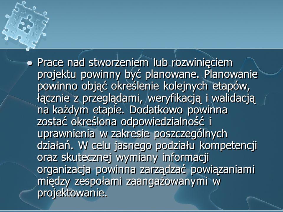 3) Projektowanie i rozwój c.d. Projektowanie składa się z siedmiu elementów: planowania, danych wejściowych, danych wyjściowych, przeglądów, weryfikac