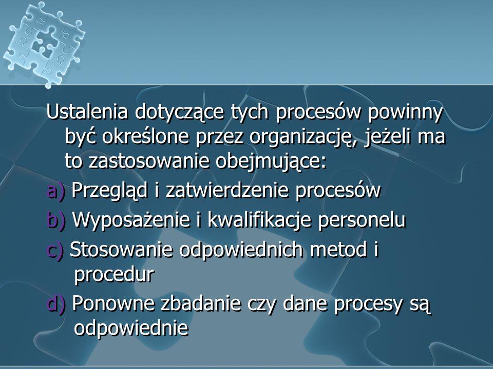 2. Walidacja procesów produkcji i dostarczania usługi Walidacja-jest to ogół czynności mających na celu zbadanie odpowiedniości, trafności lub dokładn