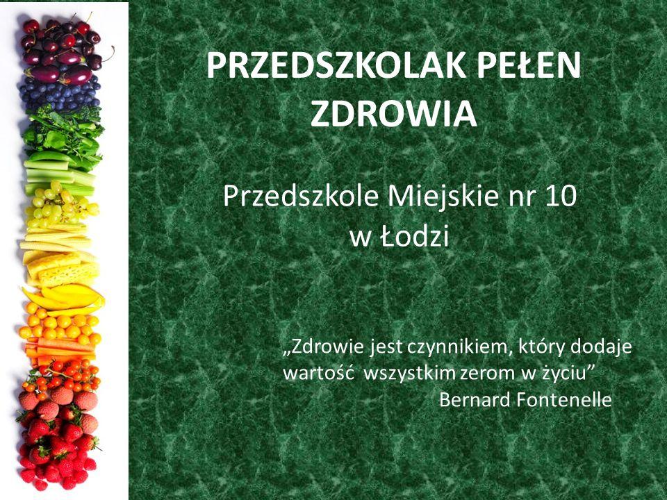 Przedszkole Miejskie nr 10 w Łodzi od wielu lat należy do Wojewódzkiej Sieci Szkół i Przedszkoli Promujących Zdrowie, aktywnie włączając się w działania na rzecz profilaktyki prozdrowotnej wśród dzieci i ich rodziców.