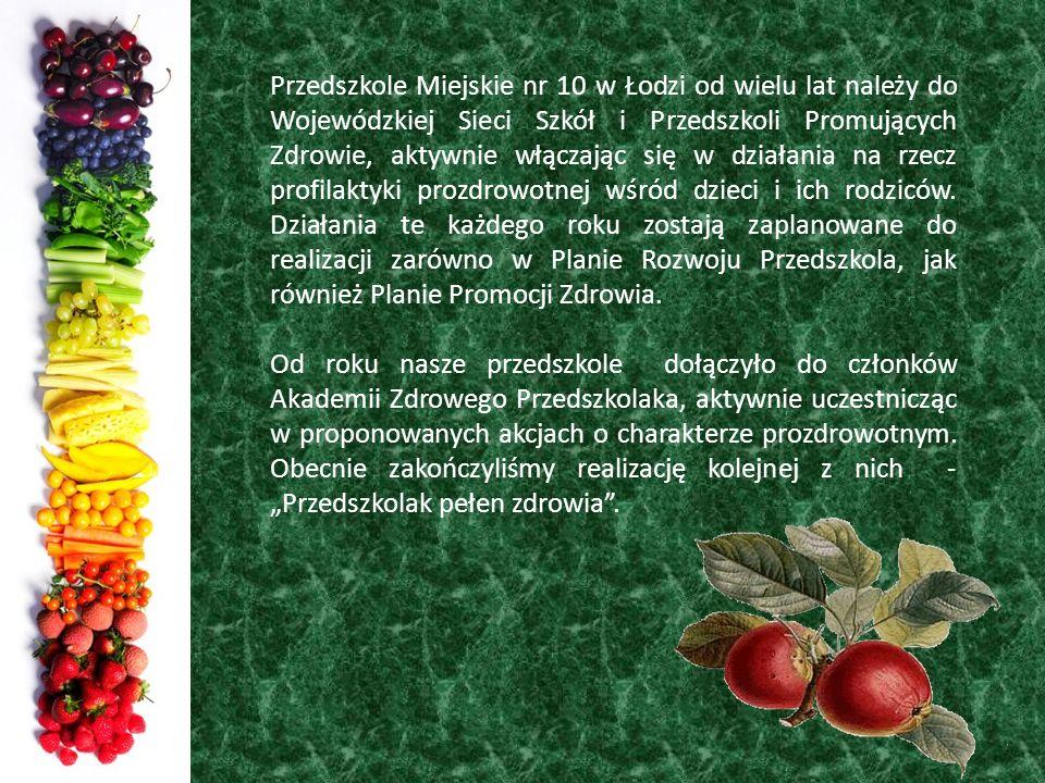 Przedszkole Miejskie nr 10 w Łodzi od wielu lat należy do Wojewódzkiej Sieci Szkół i Przedszkoli Promujących Zdrowie, aktywnie włączając się w działan