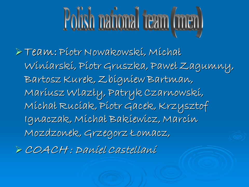 Team: Piotr Nowakowski, Michał Winiarski, Piotr Gruszka, Paweł Zagumny, Bartosz Kurek, Zbigniew Bartman, Mariusz Wlazły, Patryk Czarnowski, Michał Ruc