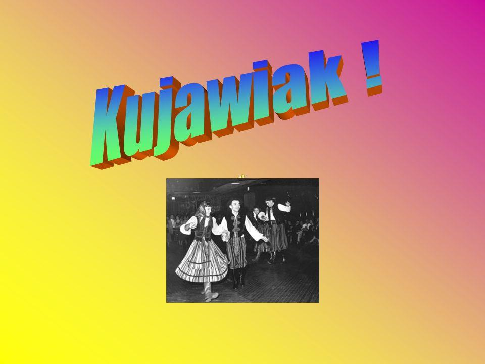 Contents About Kujawiak dance About Kuyavia S.