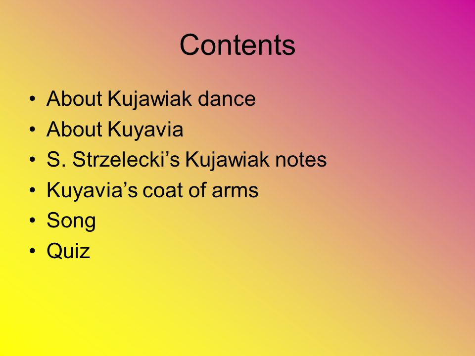 About Kujawiak It s a national dance created in 1827.