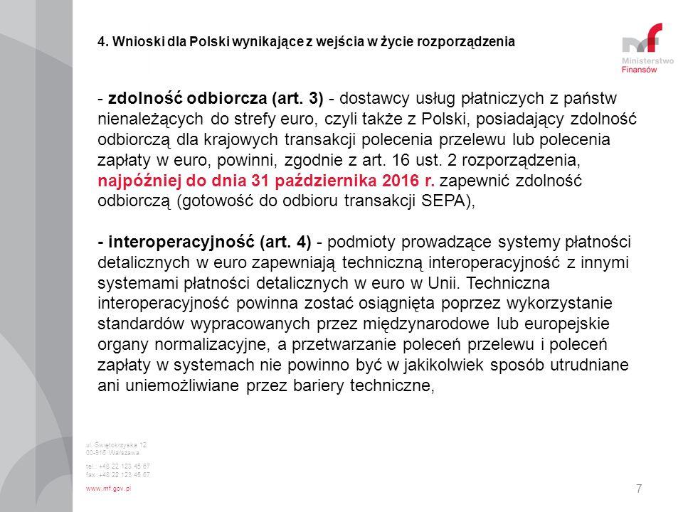 7 4. Wnioski dla Polski wynikające z wejścia w życie rozporządzenia - zdolność odbiorcza (art. 3) - dostawcy usług płatniczych z państw nienależących