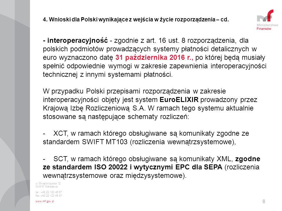 8 4. Wnioski dla Polski wynikające z wejścia w życie rozporządzenia – cd. - interoperacyjność - zgodnie z art. 16 ust. 8 rozporządzenia, dla polskich