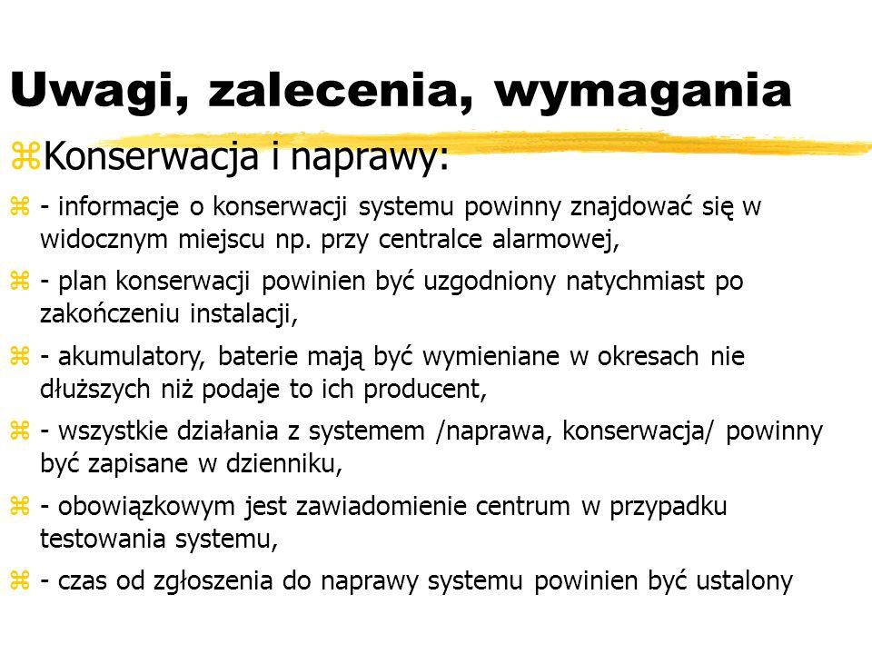 Uwagi, zalecenia, wymagania Konserwacja i naprawy: - informacje o konserwacji systemu powinny znajdować się w widocznym miejscu np.