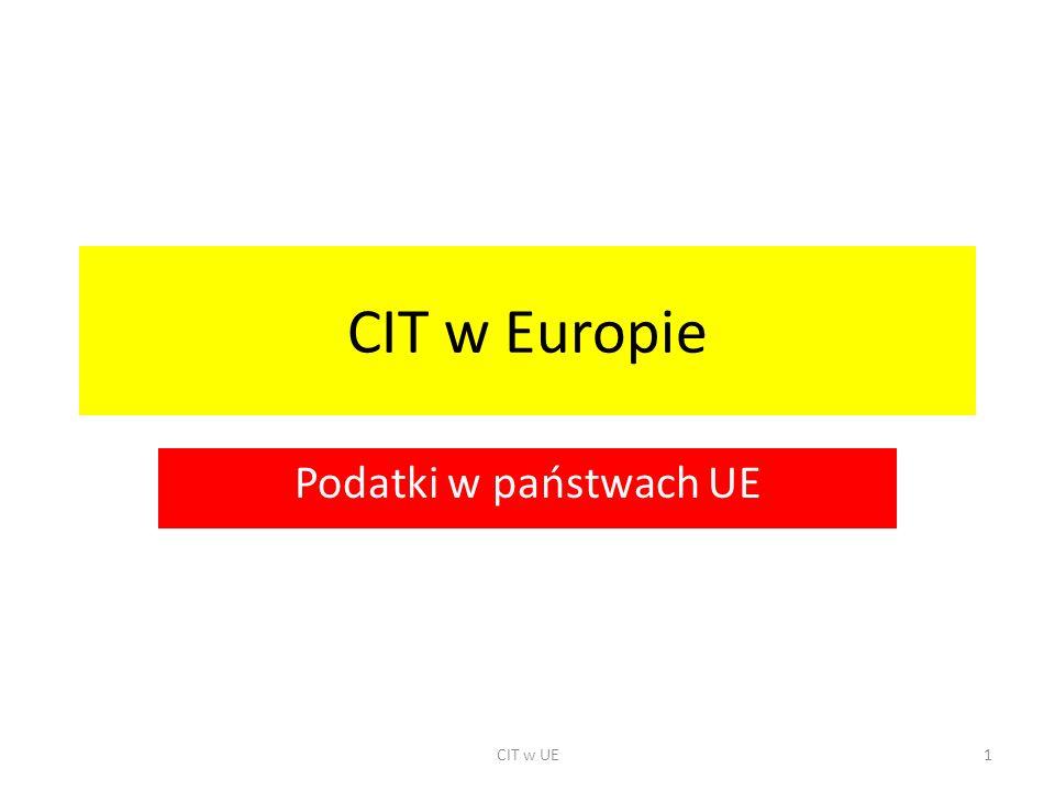 CIT w Europie Podatki w państwach UE CIT w UE1