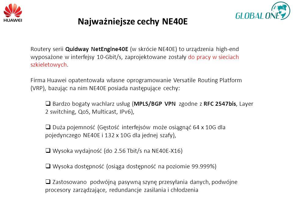 Routery serii Quidway NetEngine40E (w skrócie NE40E) to urządzenia high-end wyposażone w interfejsy 10-Gbit/s, zaprojektowane zostały do pracy w sieciach szkieletowych.