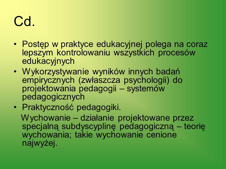 Cd. Postęp w praktyce edukacyjnej polega na coraz lepszym kontrolowaniu wszystkich procesów edukacyjnych Wykorzystywanie wyników innych badań empirycz