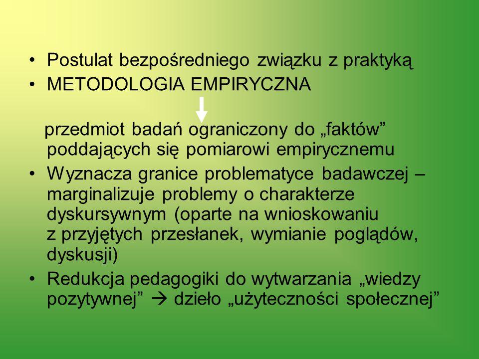 PSYCHOLOGIA ROZWOJOWO - WYCHOWAWCZA połączenie teorii psychologicznej z konstruowaniem pedagogii (psychologizm radykalny)
