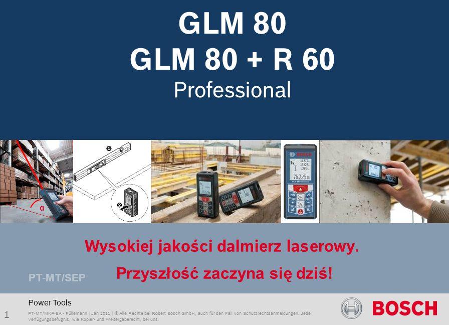 Launch package GLM 80 & R 60 Professional 1 PT-MT/MKP-EA - Füllemann | Jan 2011 | © Alle Rechte bei Robert Bosch GmbH, auch für den Fall von Schutzrec