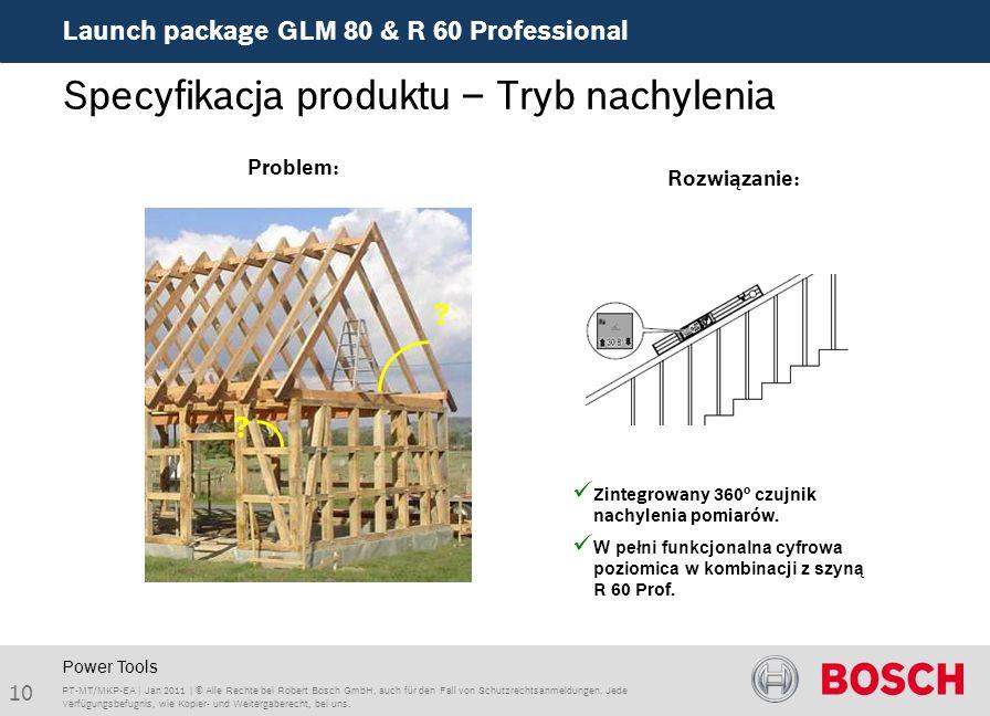 Launch package GLM 80 & R 60 Professional 10 PT-MT/MKP-EA | Jan 2011 | © Alle Rechte bei Robert Bosch GmbH, auch für den Fall von Schutzrechtsanmeldungen.