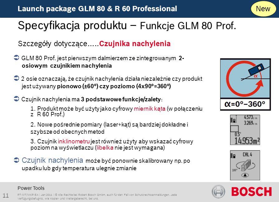 Launch package GLM 80 & R 60 Professional 11 PT-MT/MKP-EA | Jan 2011 | © Alle Rechte bei Robert Bosch GmbH, auch für den Fall von Schutzrechtsanmeldungen.