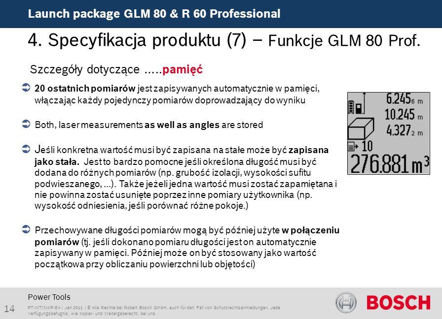 Launch package GLM 80 & R 60 Professional 14 PT-MT/MKP-EA | Jan 2011 | © Alle Rechte bei Robert Bosch GmbH, auch für den Fall von Schutzrechtsanmeldungen.