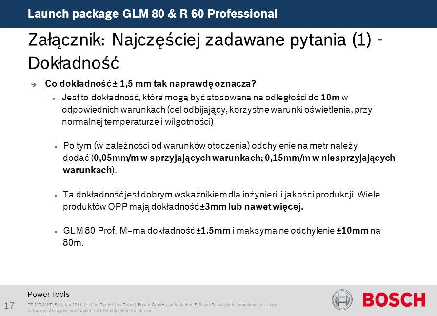 Launch package GLM 80 & R 60 Professional 17 PT-MT/MKP-EA | Jan 2011 | © Alle Rechte bei Robert Bosch GmbH, auch für den Fall von Schutzrechtsanmeldungen.