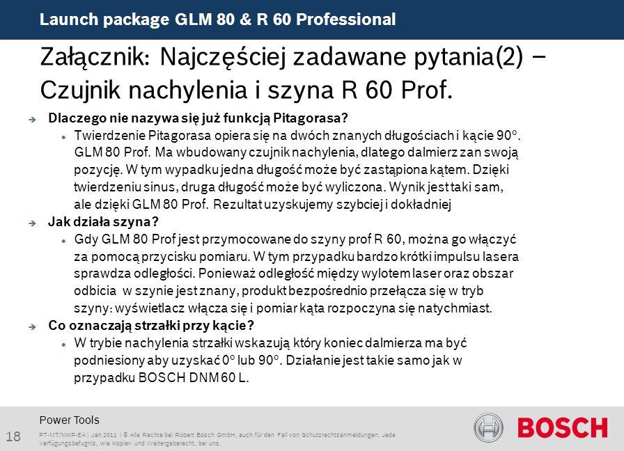 Launch package GLM 80 & R 60 Professional 18 PT-MT/MKP-EA | Jan 2011 | © Alle Rechte bei Robert Bosch GmbH, auch für den Fall von Schutzrechtsanmeldungen.