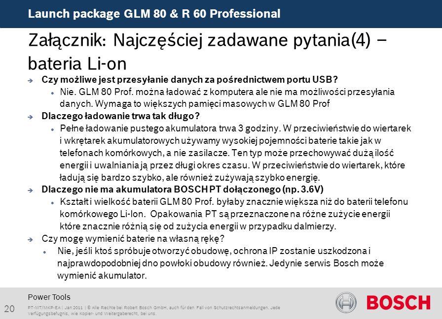 Launch package GLM 80 & R 60 Professional 20 PT-MT/MKP-EA | Jan 2011 | © Alle Rechte bei Robert Bosch GmbH, auch für den Fall von Schutzrechtsanmeldungen.