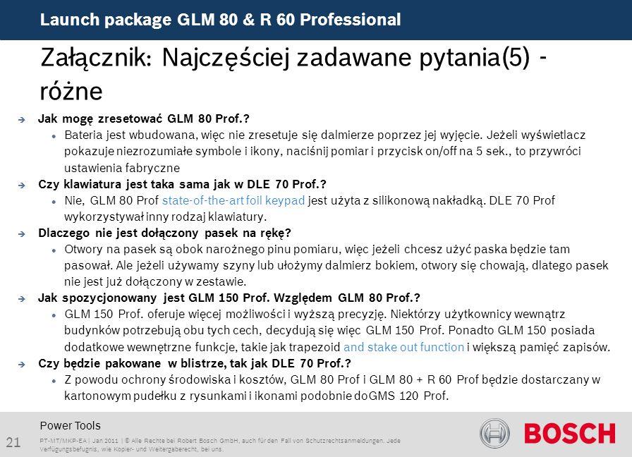 Launch package GLM 80 & R 60 Professional 21 PT-MT/MKP-EA | Jan 2011 | © Alle Rechte bei Robert Bosch GmbH, auch für den Fall von Schutzrechtsanmeldungen.